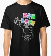 HEY BABY Classic T-Shirt