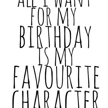 todo lo que quiero para mi cumpleaños es mi personaje favorito de FandomizedRose