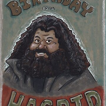 Happy Birthday from Hagrid by EchoSoloArt