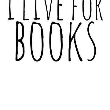i live for books by FandomizedRose