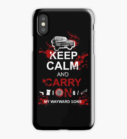 Keep Calm and Carry On My Wayward Sons iPhone Case