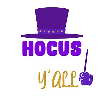 Hocus Pocus Y'all! Magical Halloween by CoolCatDesigns