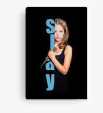 SLAY - Buffy the Vampire Slayer Canvas Print