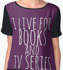 i live for books and tv series (white) Chiffon Top