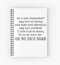 new favourite character? aaand he's dead. Spiral Notebook