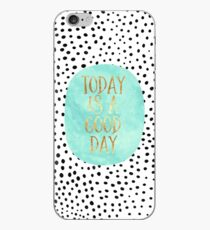 Today is a good day iPhone Case