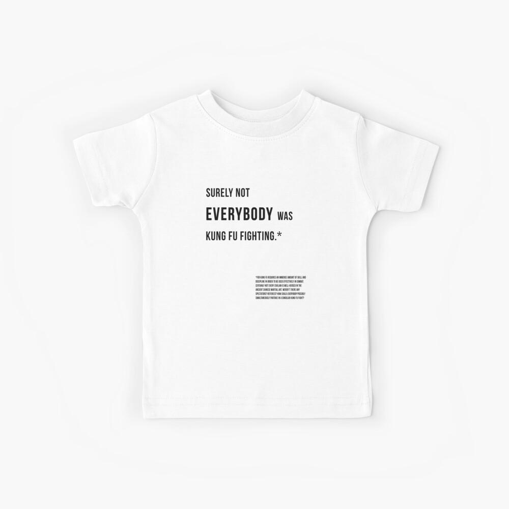 Jeder kämpfte Kung Fu? Kinder T-Shirt