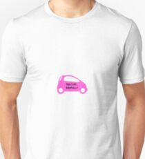 Smart Car ForTwo Pink Colour - From 0-60...Eventually T-Shirt