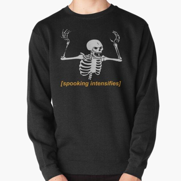 Spooking Intensifies Spooky Scary Skeleton Meme Pullover Sweatshirt