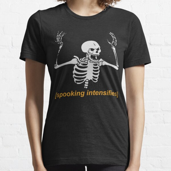 Spooking Intensifies Spooky Scary Skeleton Meme Essential T-Shirt