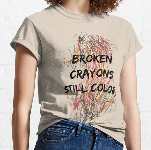 Broken Crayons Classic T-Shirt