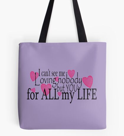 Love Only You ... Tote Bag