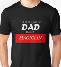 The Best Kind of Dad Raises A Magician T-Shirt