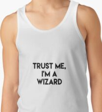 Trust me I'm a wizard Tank Top