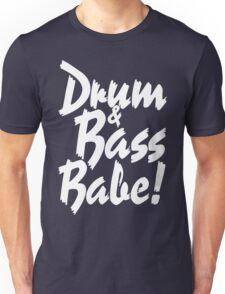 Drum & Bass Babe! Unisex T-Shirt