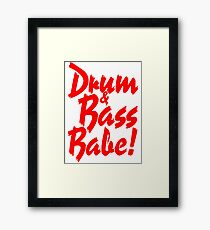 Drum & Bass Babe! Framed Print