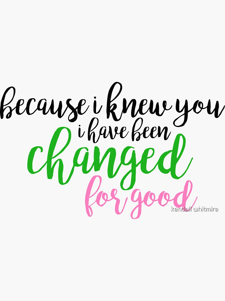 I have been changed for good - Wicked by broadwaykendall