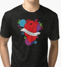 Anatomical Heart with Flowers, To die by your side, is such a heavenly way to die  Tri-blend T-Shirt