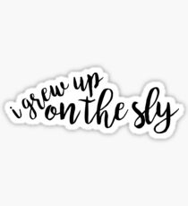 I grew up on the sly - Anastasia Sticker