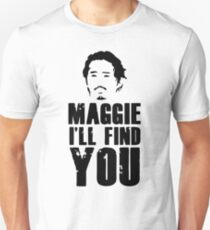maggie i'll find you T-Shirt