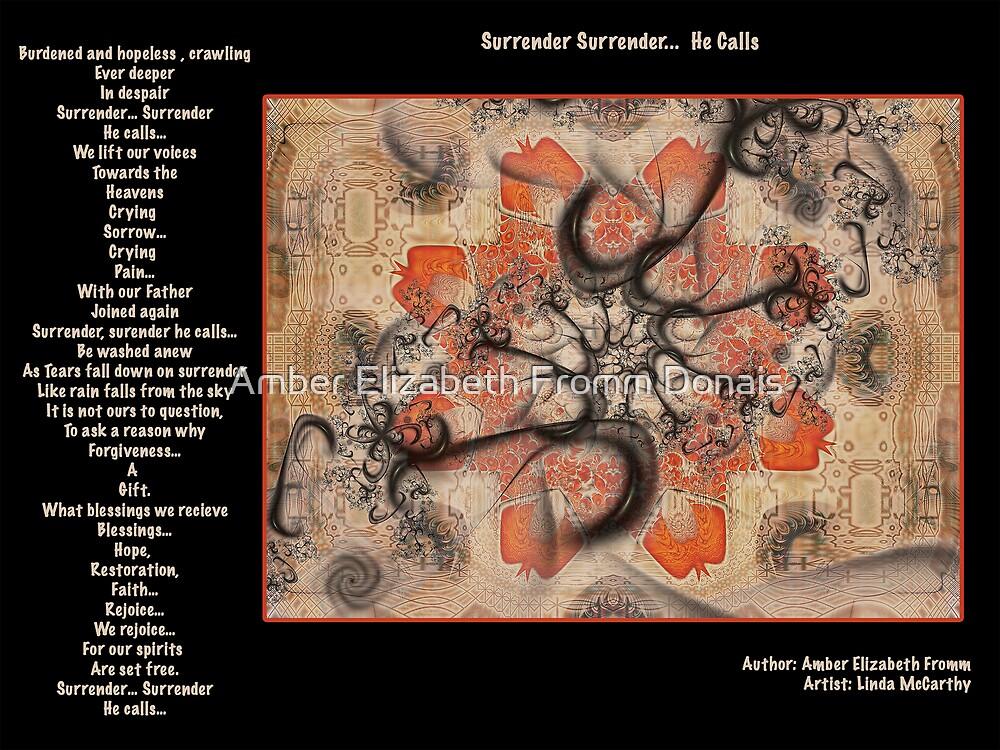 Surrender Surrender…. He Calls Fractal by Amber Elizabeth Fromm Donais