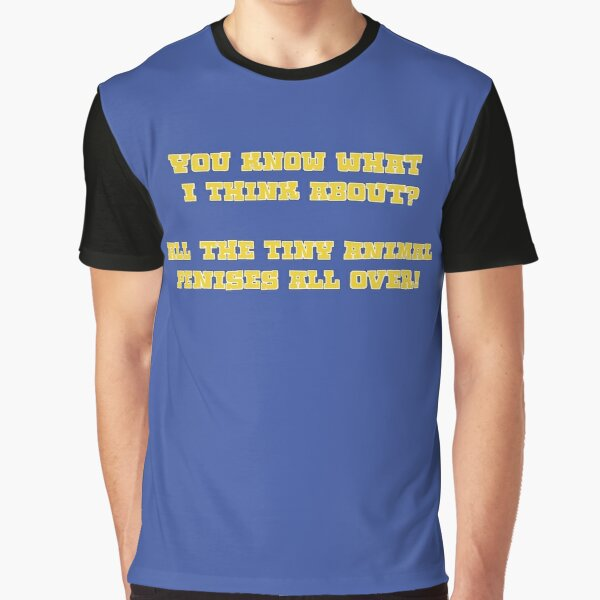 You know what i think about? - Kodiak Jack Graphic T-Shirt
