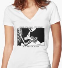 I Died For You One Time, But Never Again Women's Fitted V-Neck T-Shirt