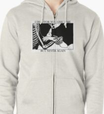 I Died For You One Time, But Never Again Zipped Hoodie
