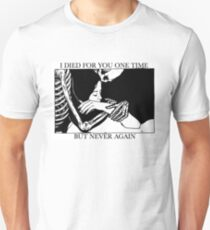 I Died For You One Time, But Never Again T-Shirt