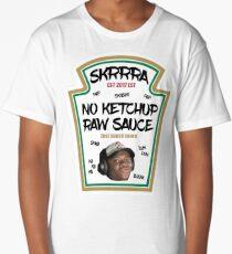 No ketchup, Raw sauce, skrrra Long T-Shirt