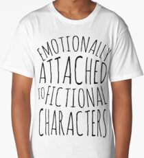 emotionally attached to fictional characters #black Long T-Shirt