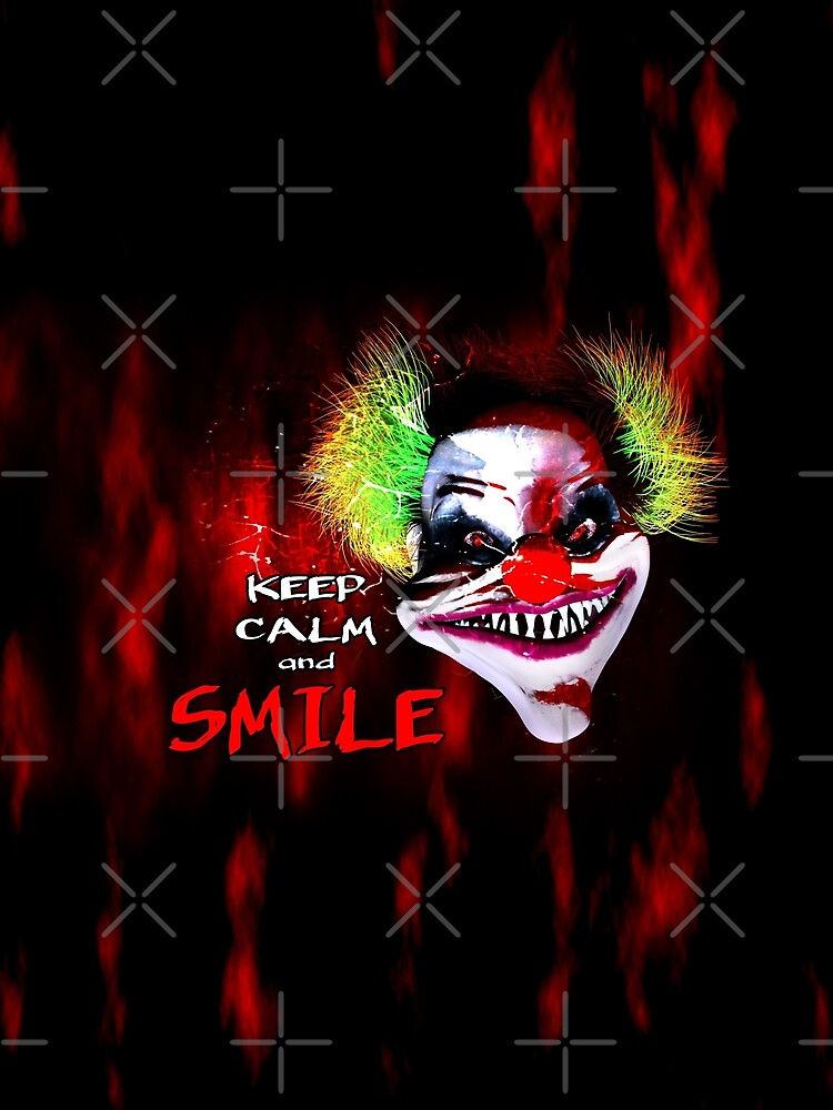 keep calm and smile - Horror Clown by cglightNing