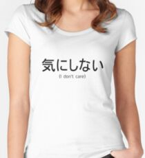 Kinishinai (I don't care) - Prints with japanese writing Women's Fitted Scoop T-Shirt