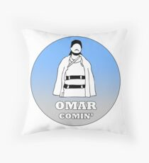 Omar Comin'! Throw Pillow