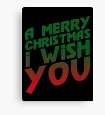 A Merry Christmas I Wish You  Canvas Print