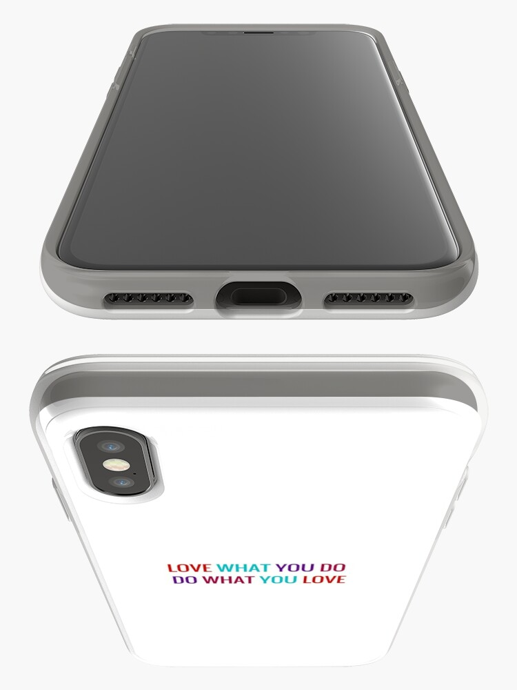 Alternate view of Love What You Do, Do What You Love iPhone Cases & Covers