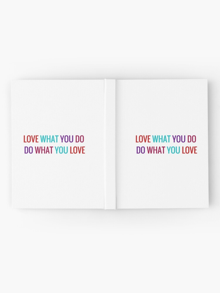 Alternate view of Love What You Do, Do What You Love Hardcover Journal
