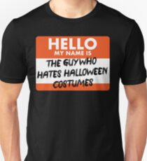 The Guy Who Hates Halloween Costumes  T-Shirt