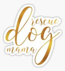 rescue dog mama. Sticker