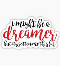 I might be a dreamer but - amelie Sticker