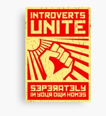 Introverts Unite - Seperately in your own homes (Propaganda Funny poster) Canvas Print