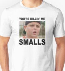 YOU'RE KILLING ME SMALLS! Unisex T-Shirt