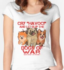 Cry Havoc and Let Slip the Dogs of War - Shakespeare Women's Fitted Scoop T-Shirt