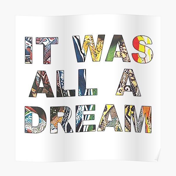 it was all a dream.  Poster