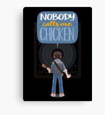 Nobody Calls Me Chicken Canvas Print