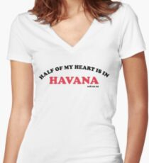 half of my heart is in havana Women's Fitted V-Neck T-Shirt