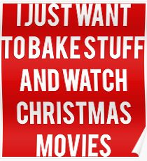 Baking And Christmas Movies Quote Poster