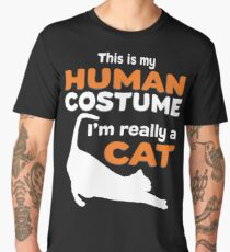 This is my Human Costume I'm Really a Cat.  Men's Premium T-Shirt