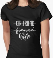 Cool Wedding/Bridal Shower Gifts - Girlfriend, Fiance, Wife - Best Cute Gift for Bride, Bridesmaid, Maid of Honor, Flower Girl, Mother of the Groom, Mother of the Bride, Her, Women, Best Friend Women's Fitted T-Shirt