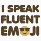 I Speak Fluent Emoji by DetourShirts